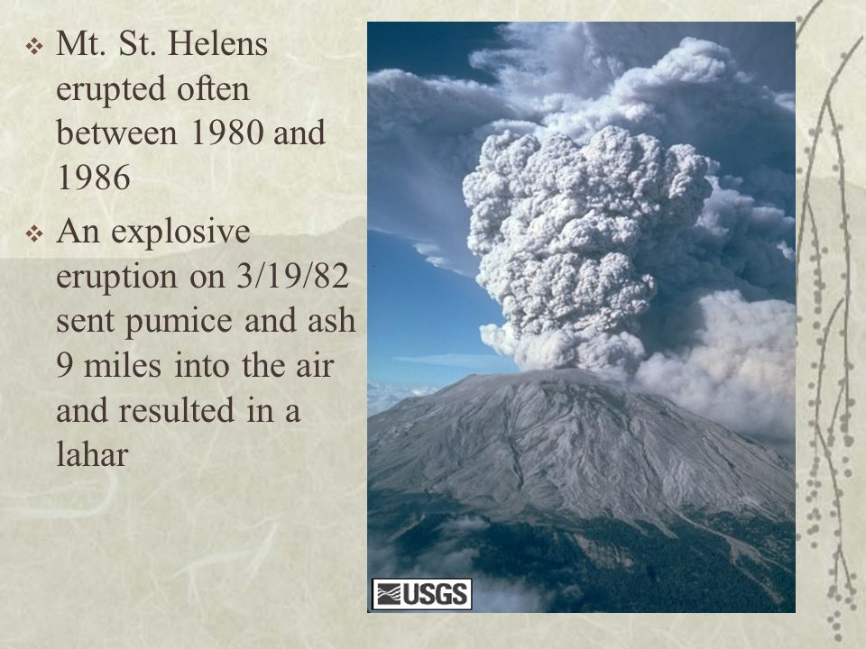 Mt. St. Helens erupted often between 1980 and 1986