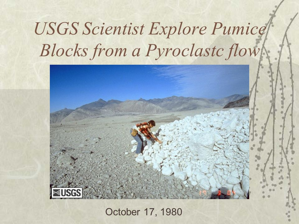 USGS Scientist Explore Pumice Blocks from a Pyroclastc flow