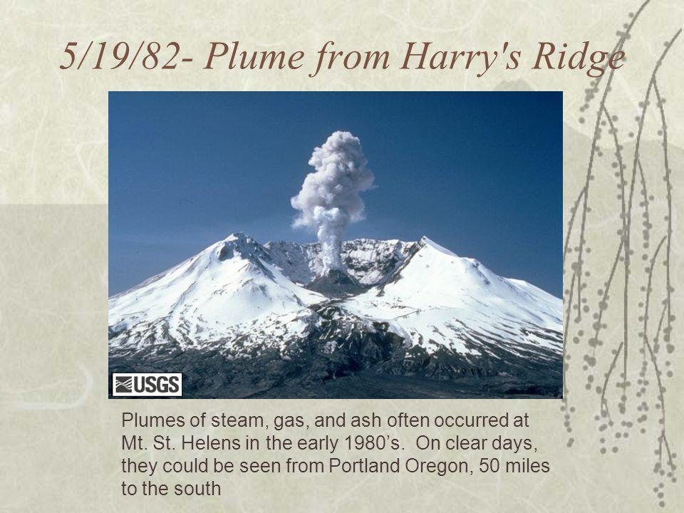 5/19/82- Plume from Harry s Ridge