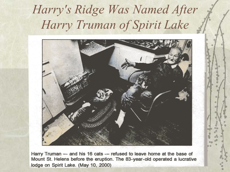 Harry s Ridge Was Named After Harry Truman of Spirit Lake