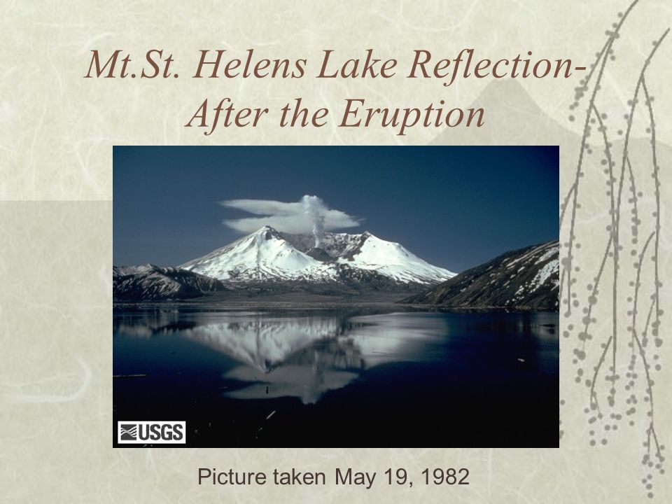 Mt.St. Helens Lake Reflection- After the Eruption