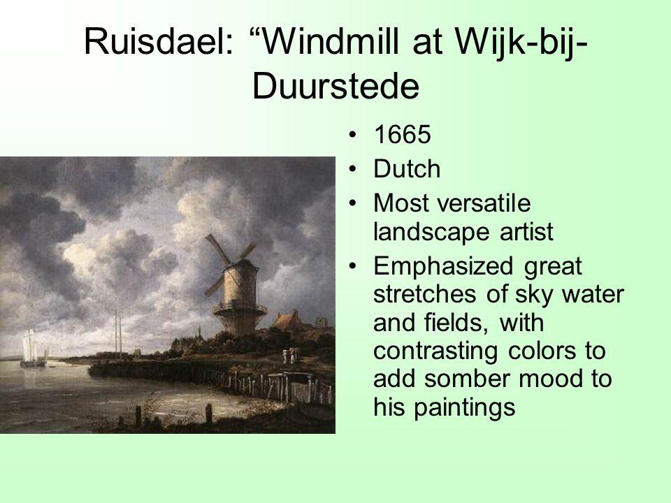 Ruisdael: Windmill at Wijk-bij-Duurstede