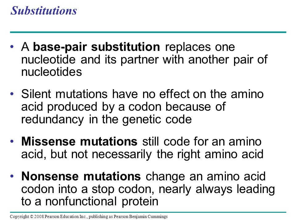 Substitutions A base-pair substitution replaces one nucleotide and its partner with another pair of nucleotides.