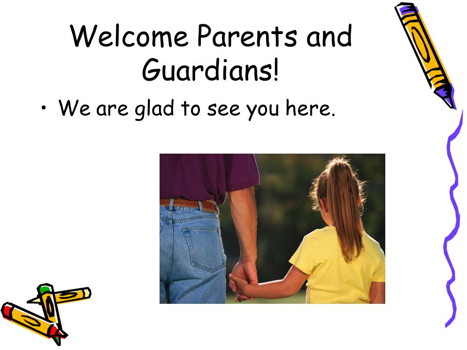 Welcome Parents and Guardians!