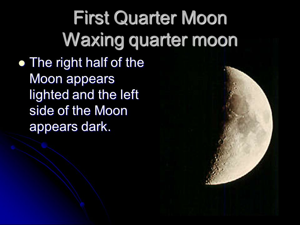 First Quarter Moon Waxing quarter moon