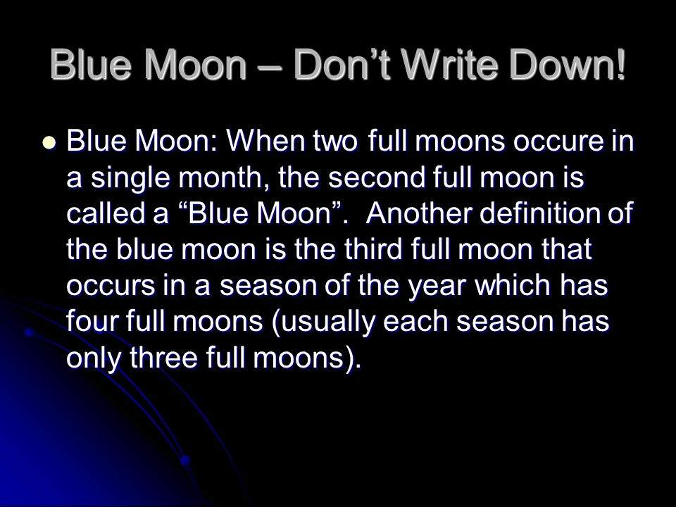 Blue Moon – Don't Write Down!