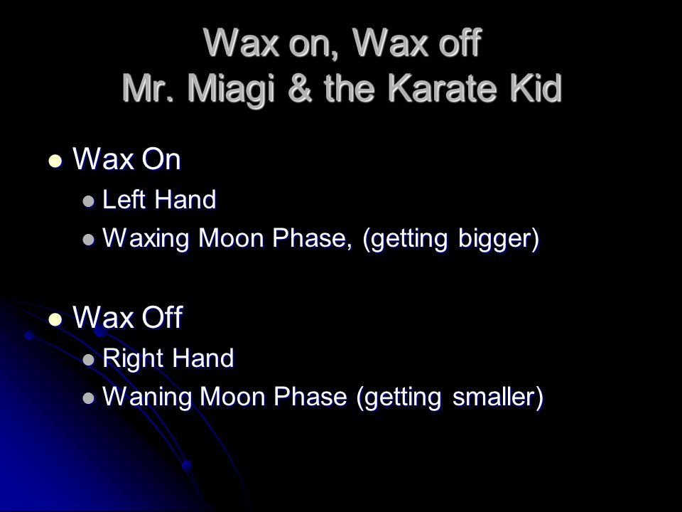 Wax on, Wax off Mr. Miagi & the Karate Kid