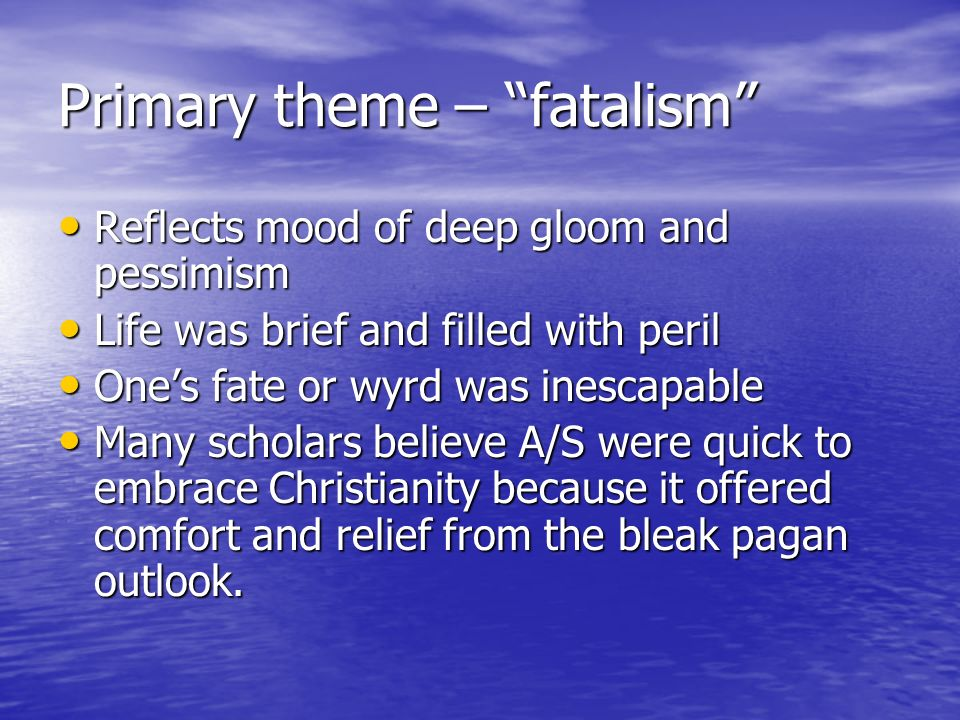 Primary theme – fatalism