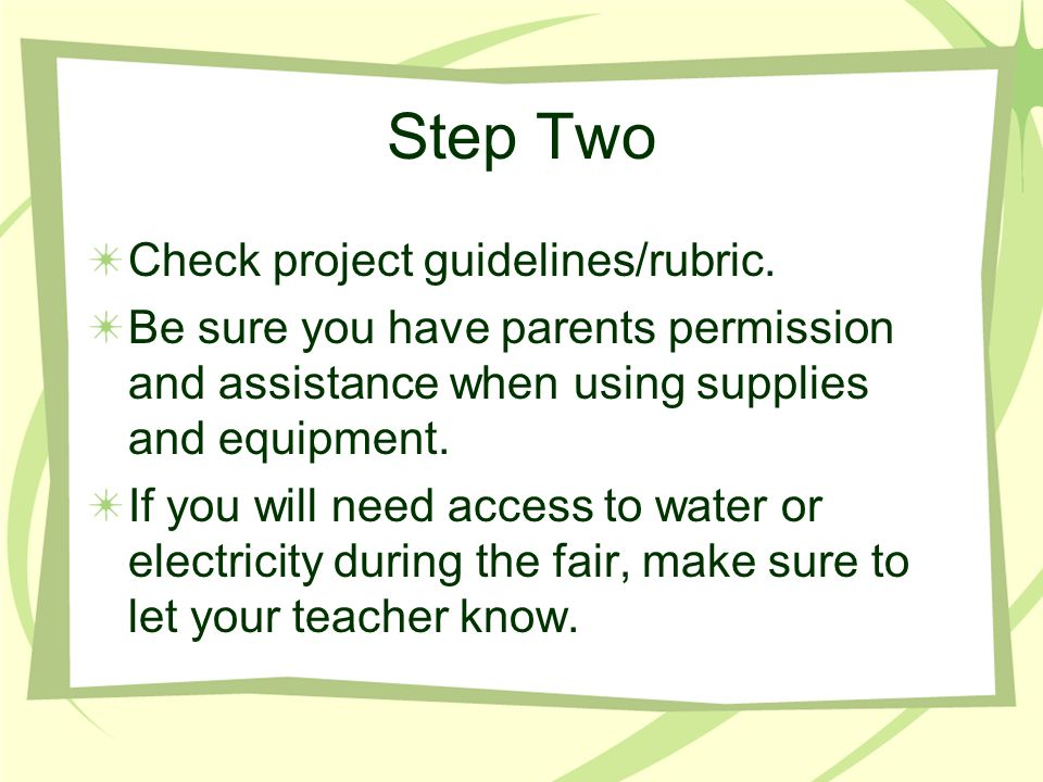 Step Two Check project guidelines/rubric.