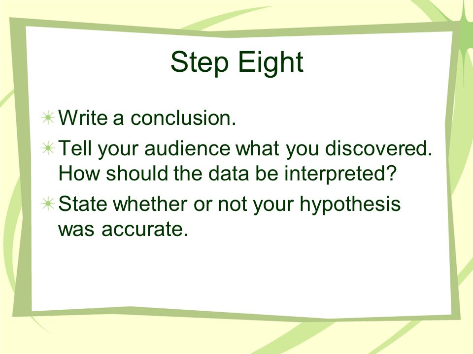 Step Eight Write a conclusion.
