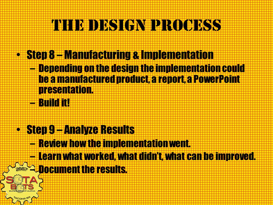 The Design Process Step 8 – Manufacturing & Implementation