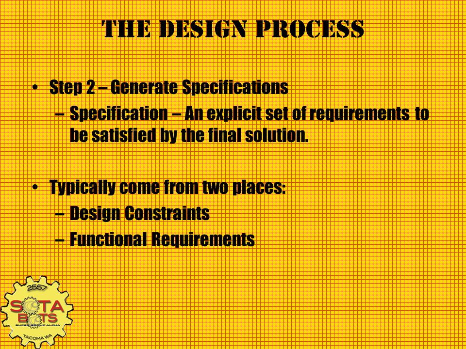 The Design Process Step 2 – Generate Specifications