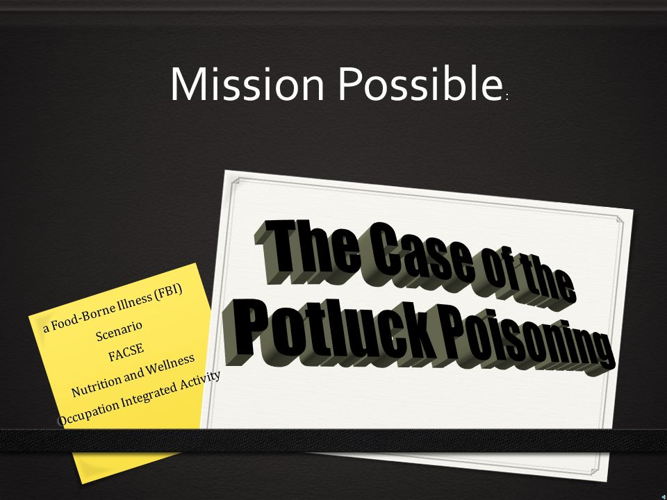 Mission Possible: The Case of the Potluck Poisoning