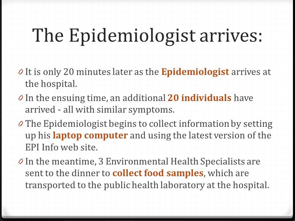 The Epidemiologist arrives: