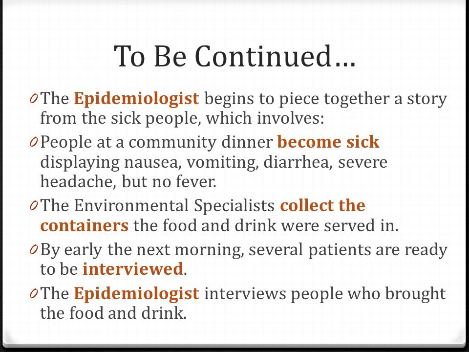 To Be Continued… The Epidemiologist begins to piece together a story from the sick people, which involves: