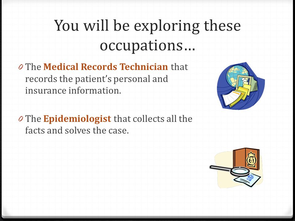 You will be exploring these occupations…