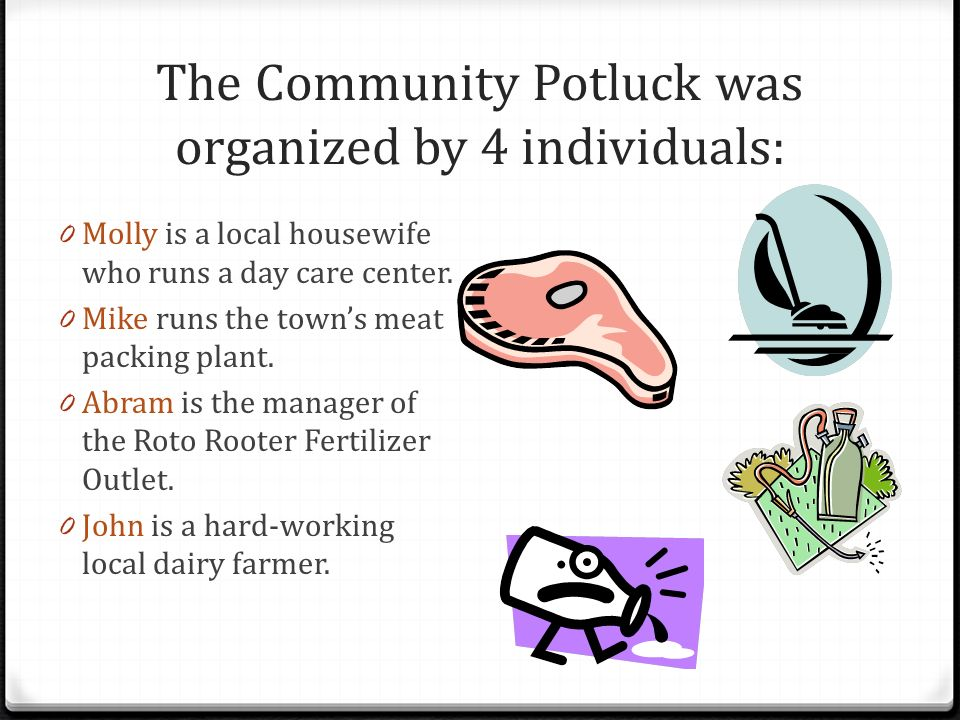 The Community Potluck was organized by 4 individuals: