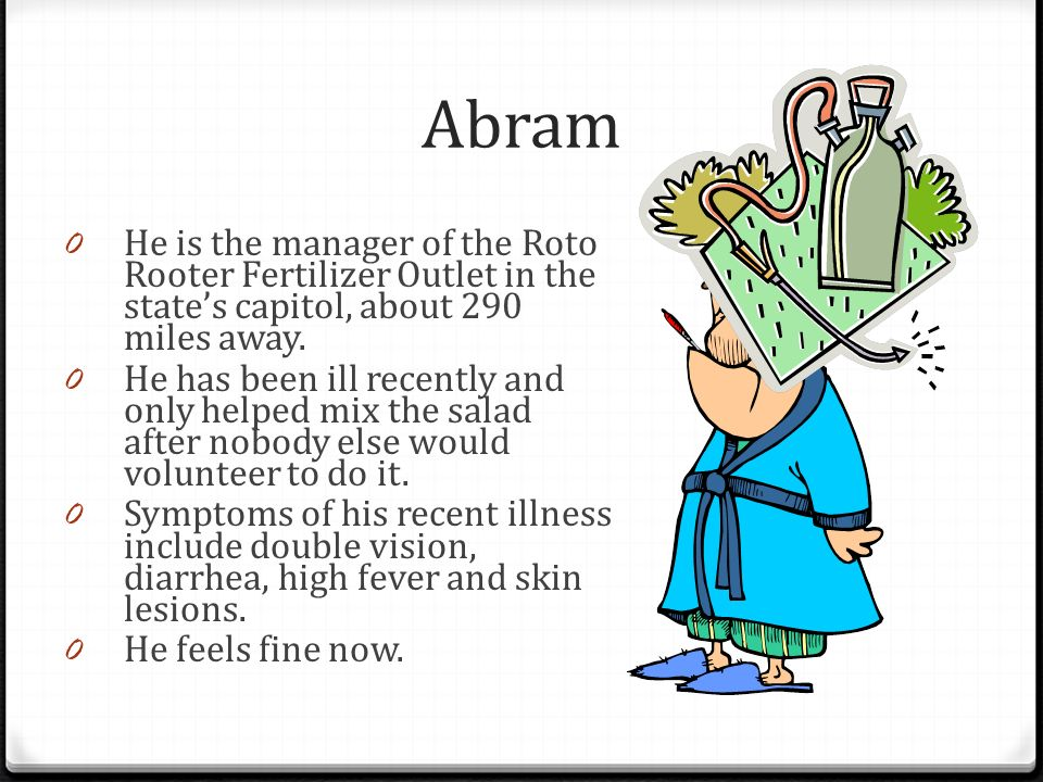 Abram He is the manager of the Roto Rooter Fertilizer Outlet in the state's capitol, about 290 miles away.