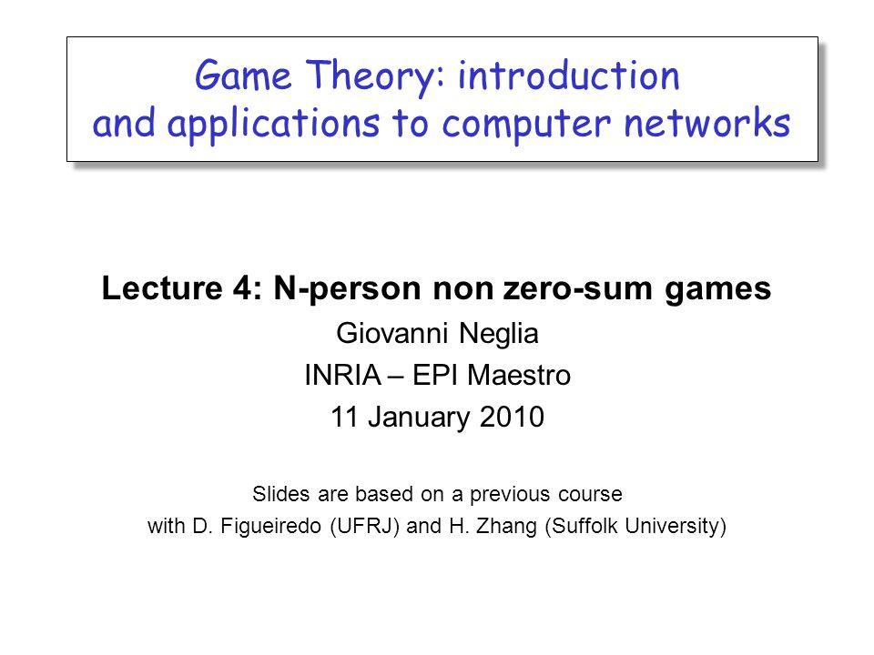 Zero Outline Lecture 4: N-person no...