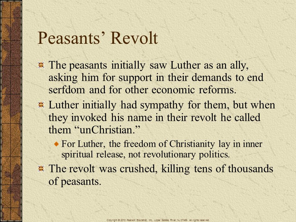 Peasants' Revolt The peasants initially saw Luther as an ally, asking him for support in their demands to end serfdom and for other economic reforms.