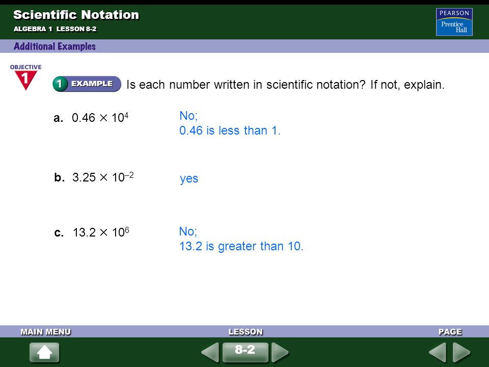 Is each number written in scientific notation If not, explain.
