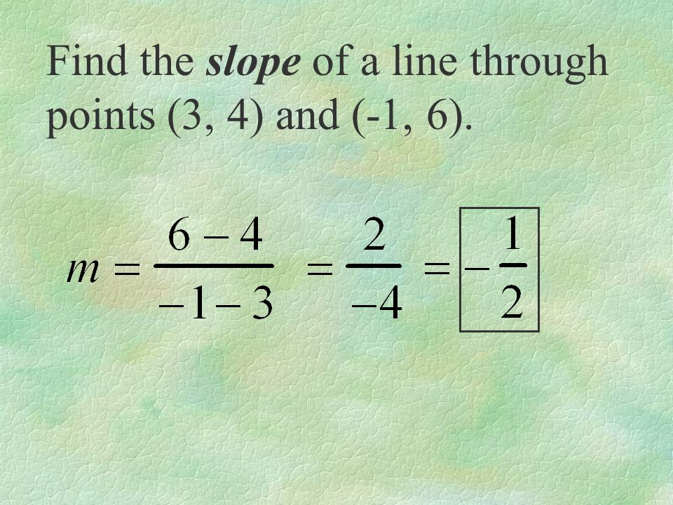 Find the slope of a line through points (3, 4) and (-1, 6).