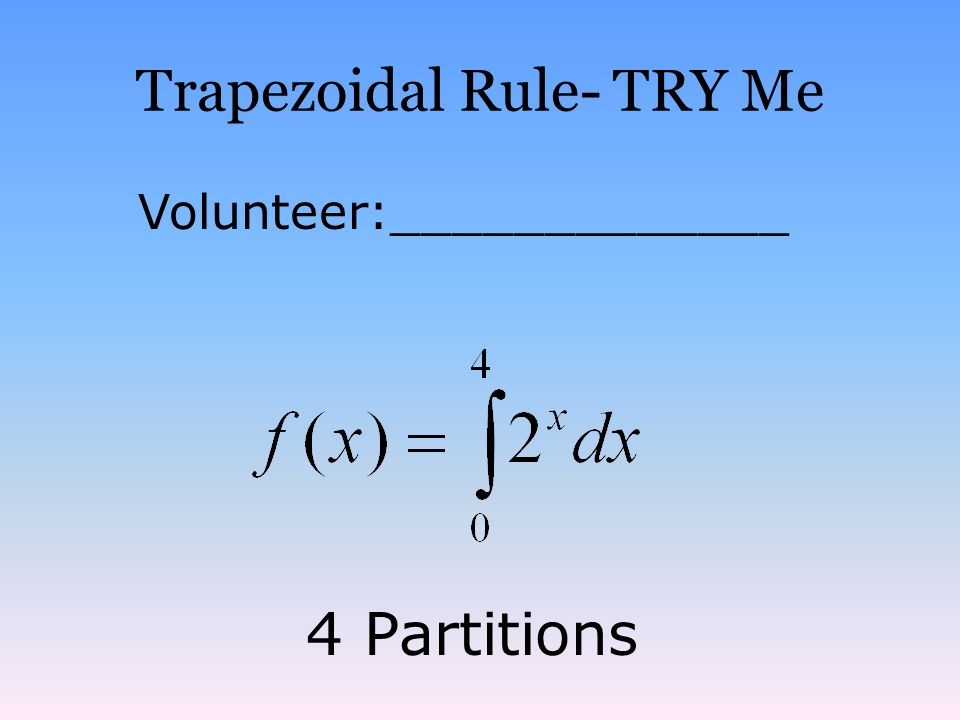 Trapezoidal Rule- TRY Me