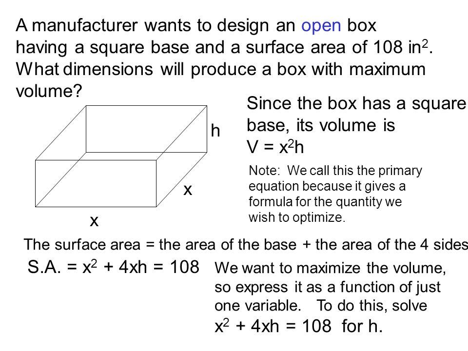 A manufacturer wants to design an open box