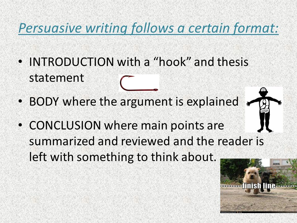 Persuasive writing follows a certain format: