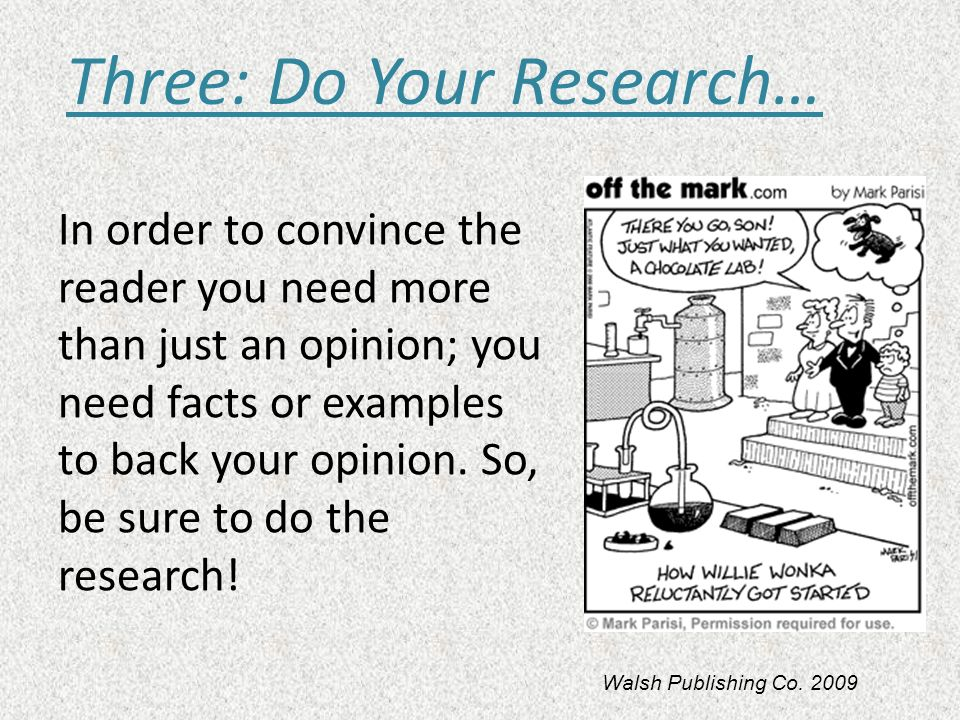 Three: Do Your Research…