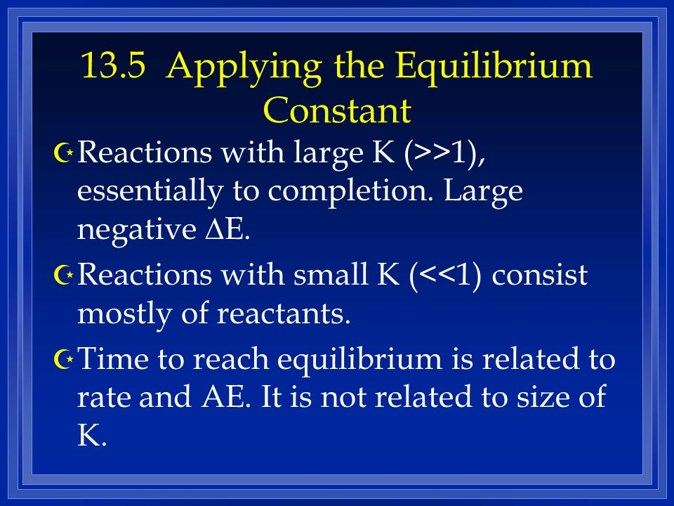 13.5 Applying the Equilibrium Constant