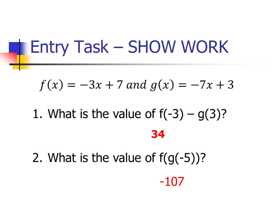 Entry Task – SHOW WORK 34 -107
