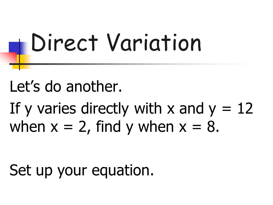 Direct Variation Let's do another.