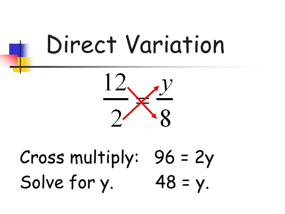 Cross multiply: 96 = 2y Solve for y. 48 = y.