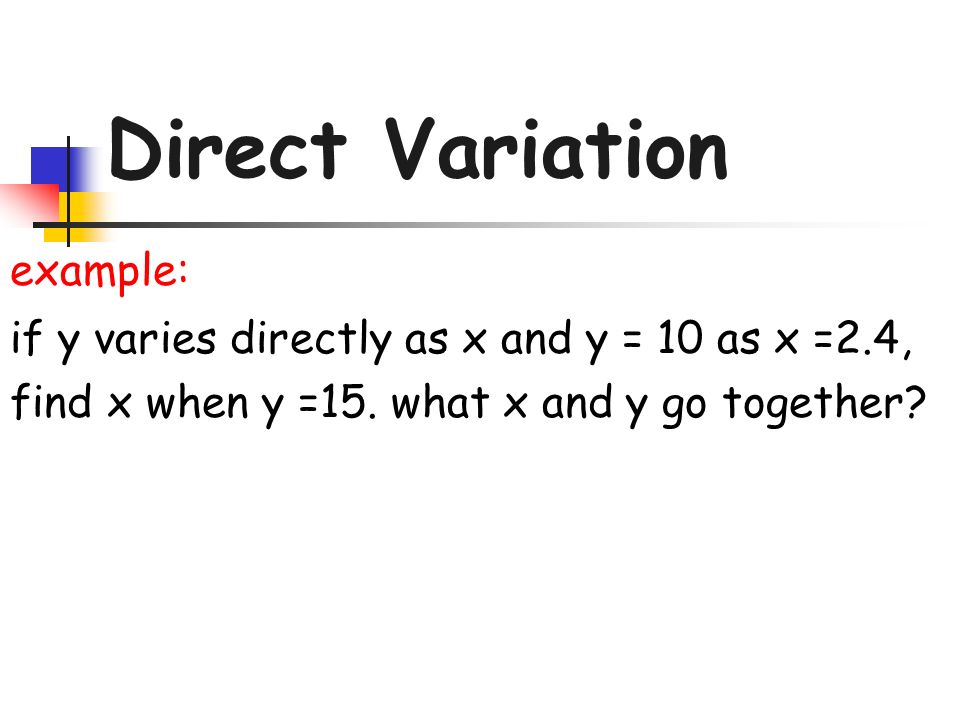 Direct Variation example: