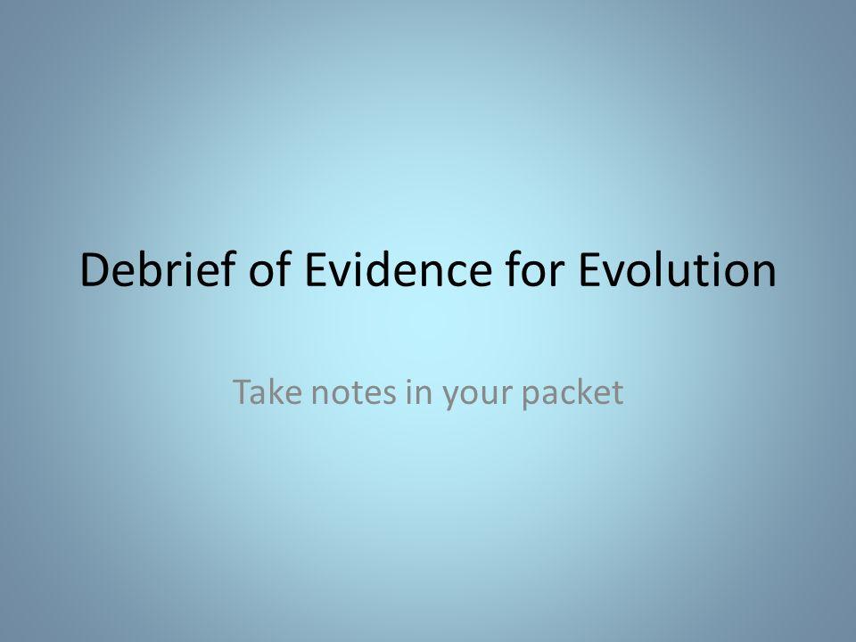 Debrief of Evidence for Evolution
