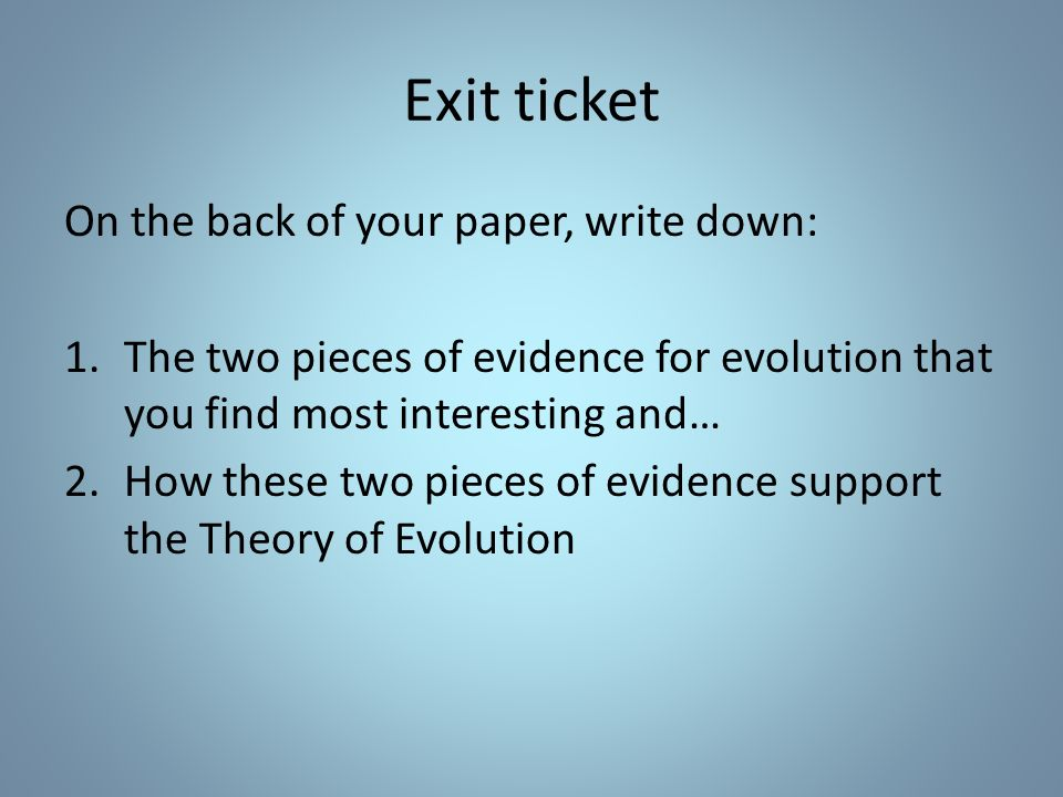 Exit ticket On the back of your paper, write down: