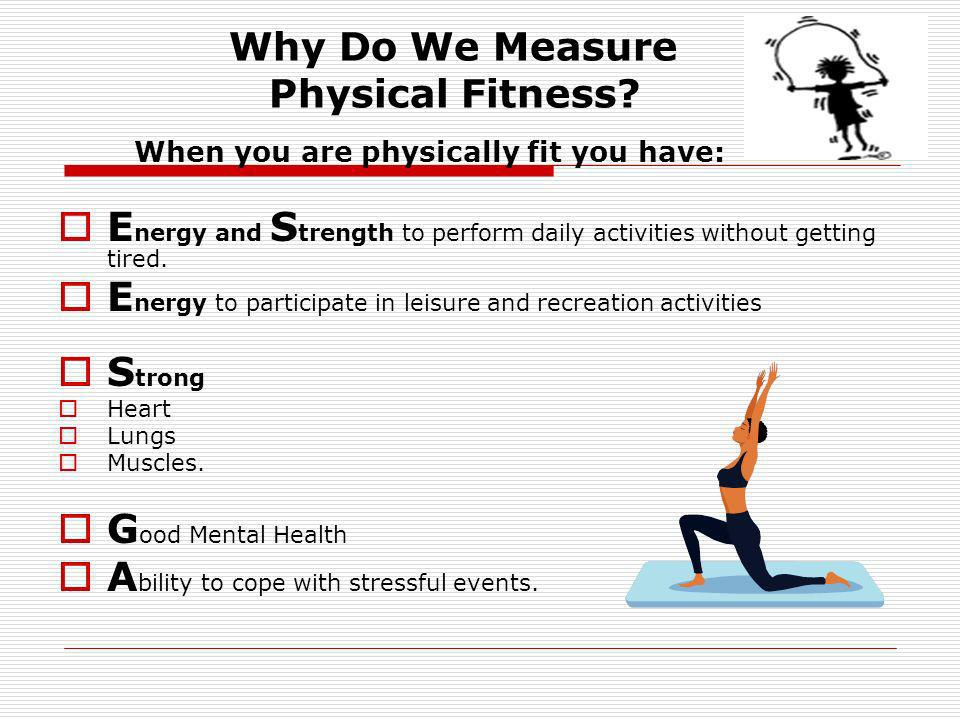 Why Do We Measure Physical Fitness