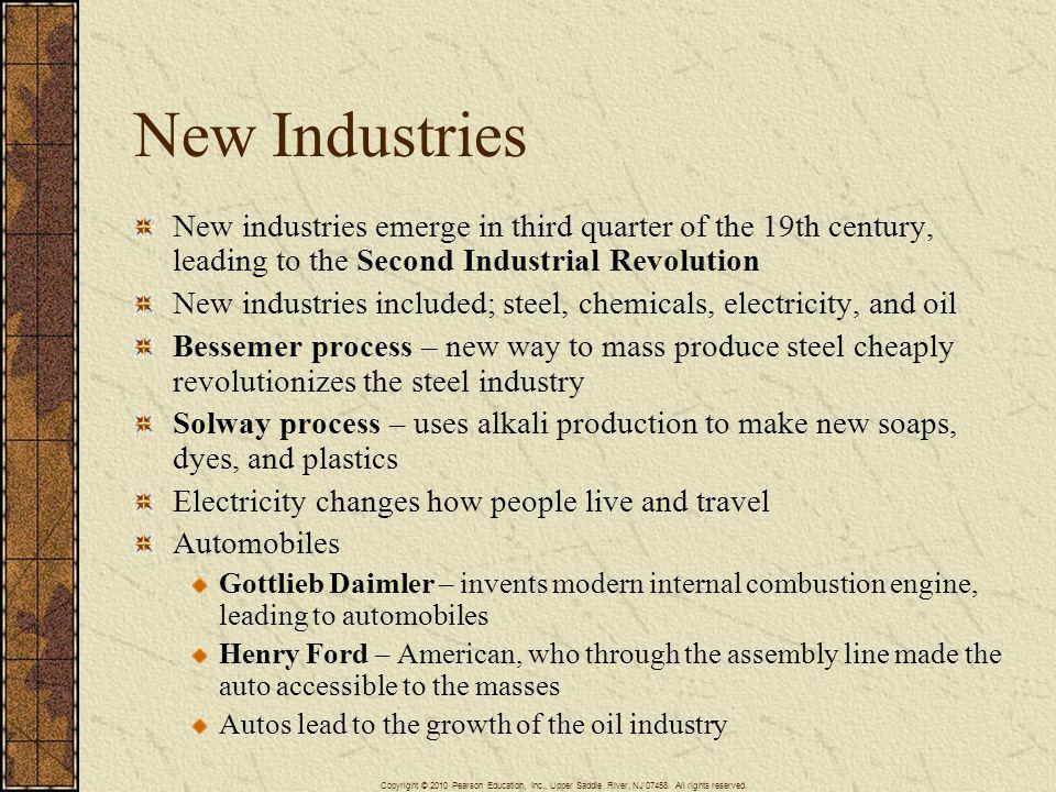 New Industries New industries emerge in third quarter of the 19th century, leading to the Second Industrial Revolution.