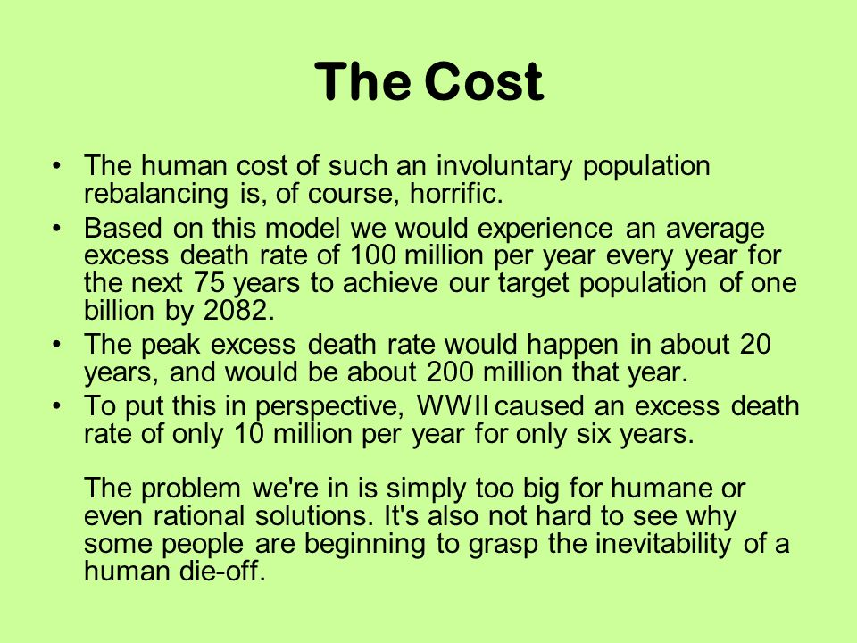 The Cost The human cost of such an involuntary population rebalancing is, of course, horrific.