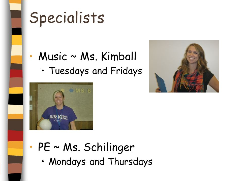 Specialists Music ~ Ms. Kimball PE ~ Ms. Schilinger