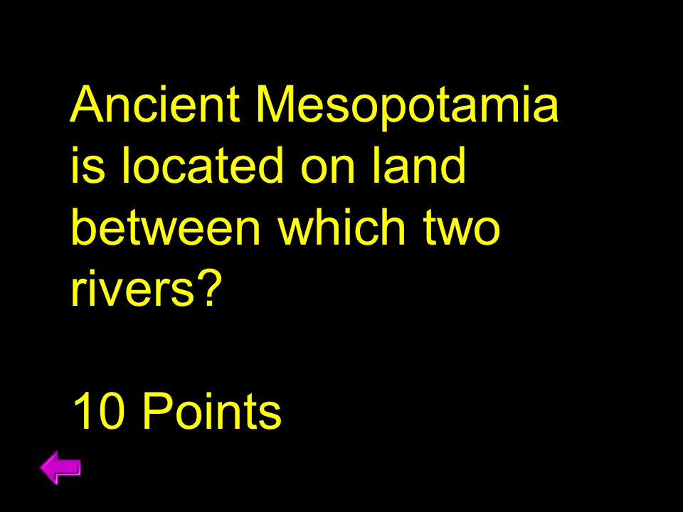 Ancient Mesopotamia is located on land between which two rivers