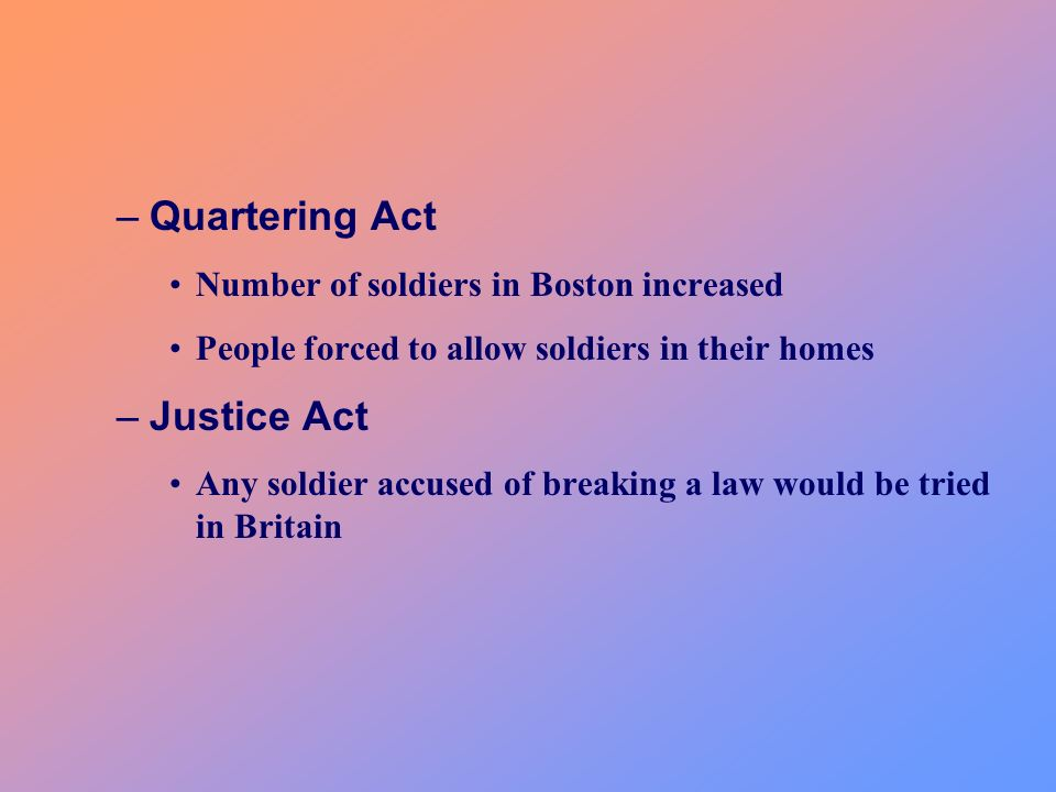 Quartering Act Justice Act Number of soldiers in Boston increased