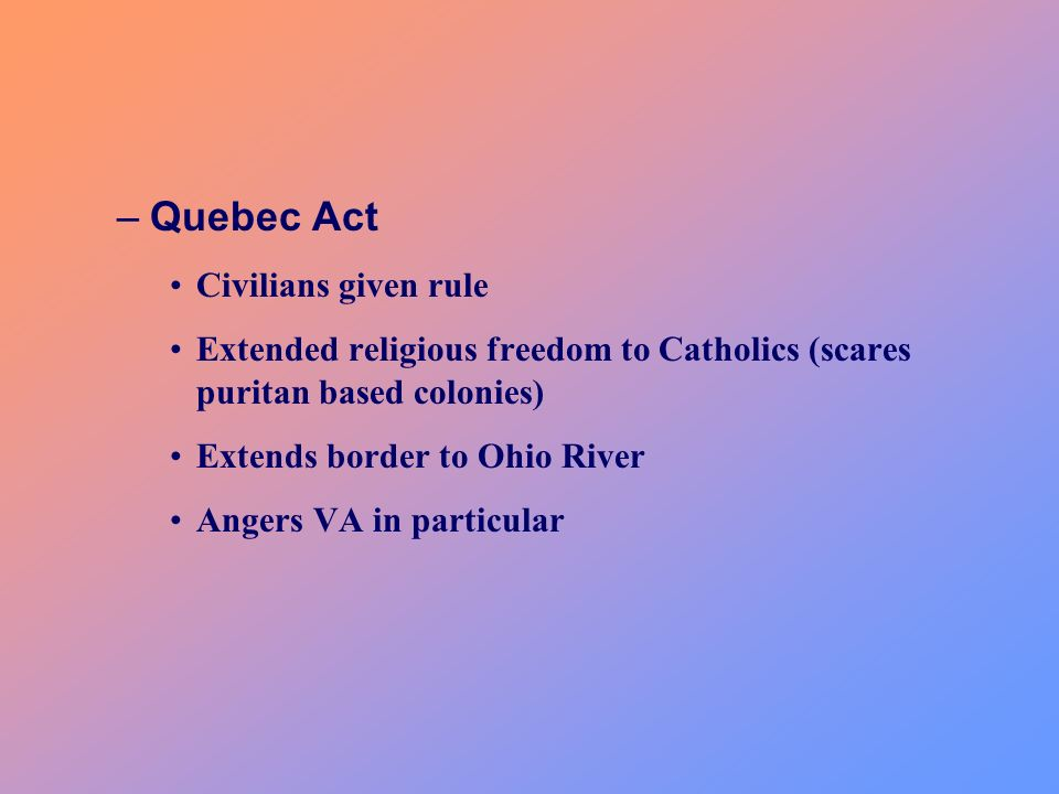 Quebec Act Civilians given rule