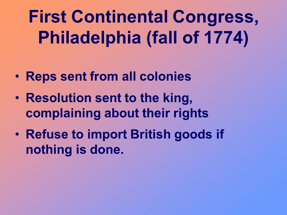 First Continental Congress, Philadelphia (fall of 1774)