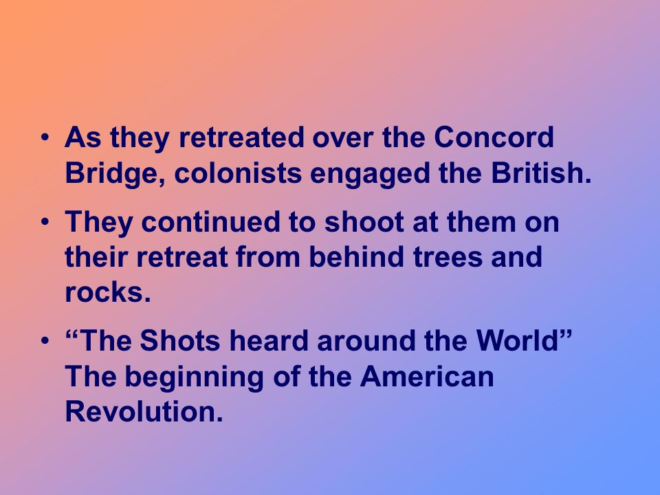 As they retreated over the Concord Bridge, colonists engaged the British.