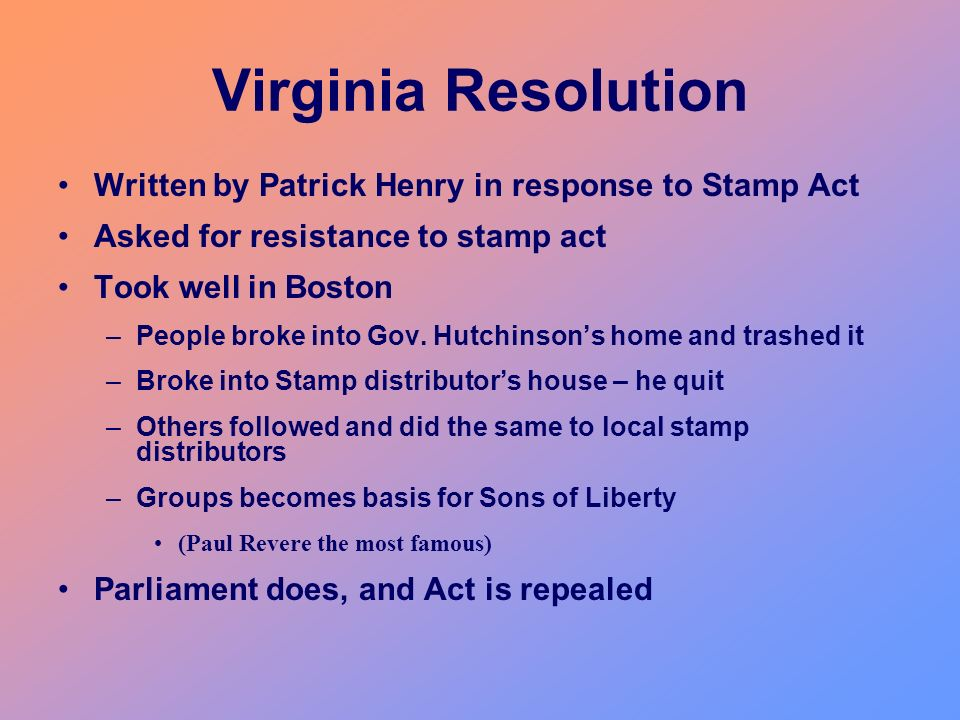 Virginia Resolution Written by Patrick Henry in response to Stamp Act