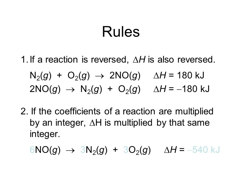 Rules 1. If a reaction is reversed, H is also reversed.