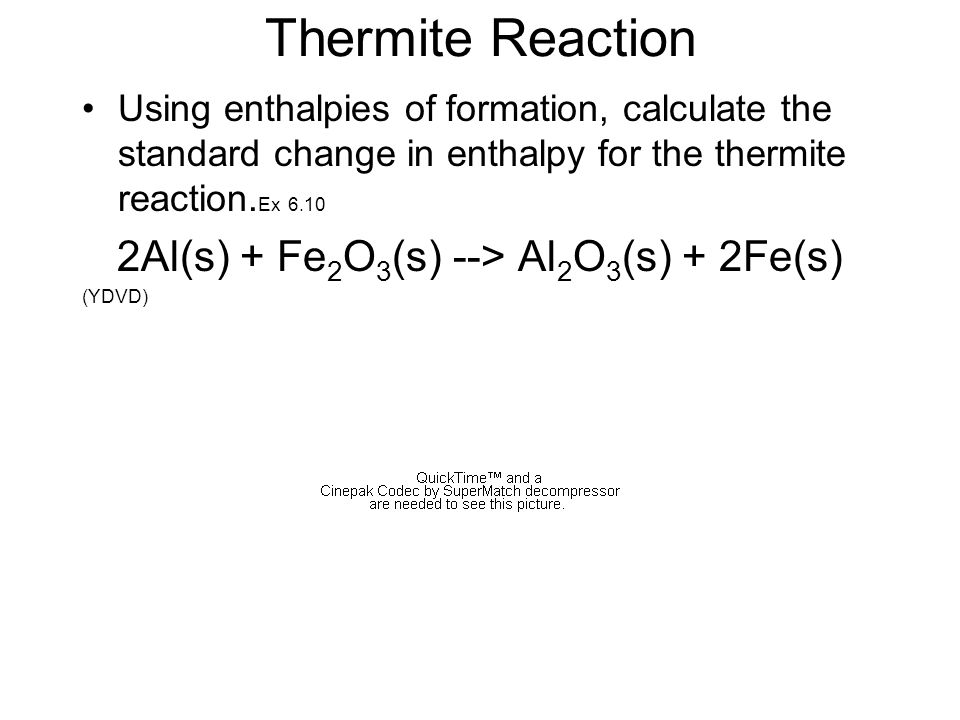 2Al(s) + Fe2O3(s) --> Al2O3(s) + 2Fe(s)