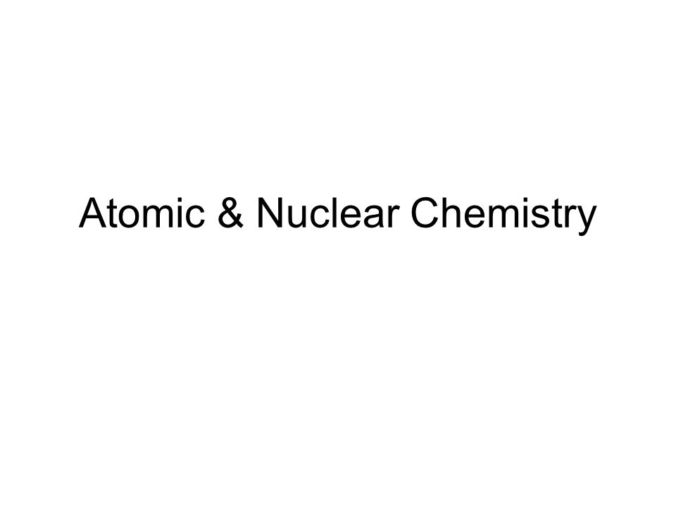 Atomic & Nuclear Chemistry